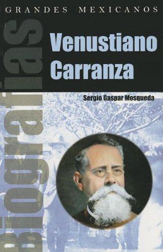 Venustiano Carranza (Coleccion Biografias) (Spanish Edition): Mosqueta, Sergio Gaspar