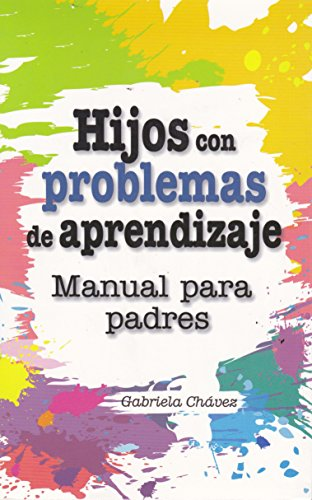 9786071404466: Hijos con problemas de aprendizaje. Manual para padres (Spanish Edition)