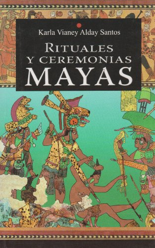 9786071406729: Rituales y ceremonias mayas (Spanish Edition)