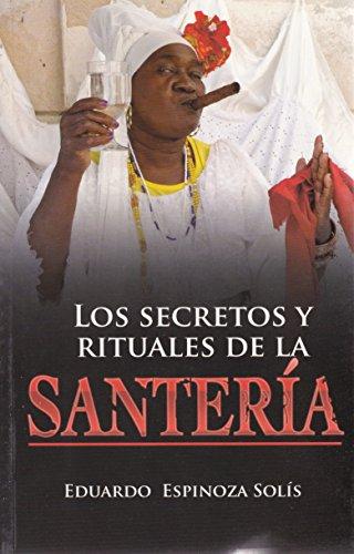 9786071407283: Los secretos y rituales de la santeria (Spanish Edition)