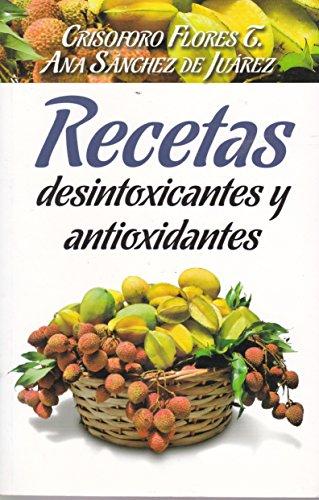 9786071407313: Recetas desintoxicantes y antioxidantes (Spanish Edition)