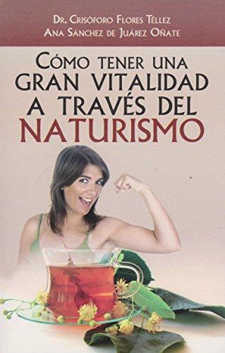 9786071407504: Cómo tener una gran vitalidad a través del naturismo. (Spanish Edition)