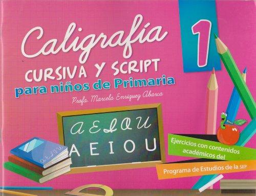 9786071408211: Caligrafia cursiva y script 1 para ninos de primaria (Spanish Edition)