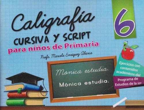 9786071408280: Caligrafia cursiva y script 6 para ninos de primaria (Spanish Edition)