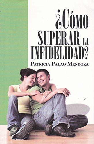 9786071408372: Como superar la infidelidad? (Spanish Edition)