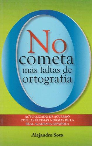 9786071408518: No cometas mas faltas de ortografia. Actualizado de acuerdo con las ultimas normas de la Real Academia Espanola. (Spanish Edition)