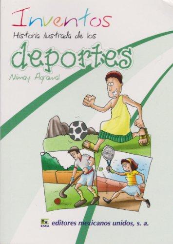 Inventos. Historia ilustrada de los deportes (Spanish: Nimay Agrawal