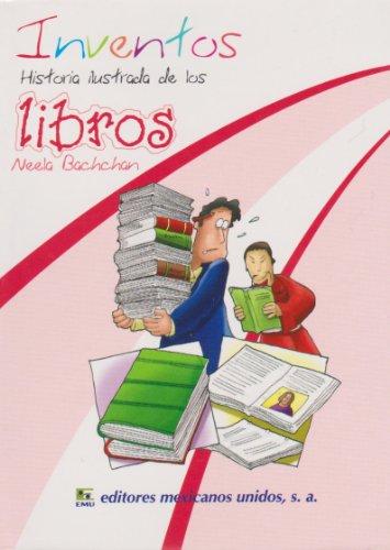 Inventos. Historia ilustrada de los libros (Spanish: Bachchan, Neela