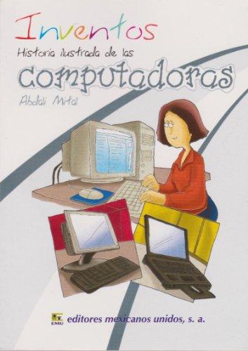 9786071408716: Inventos. Historia ilustrada de las computadoras (Spanish Edition)