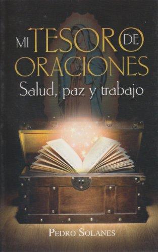 Mi tesoro de oraciones salud, paz y: Dominguez, Guadalupe
