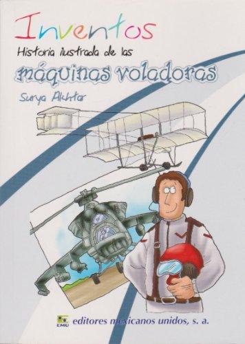 9786071409652: Inventos. Historia ilustrada de las maquinas voladoras (Spanish Edition)