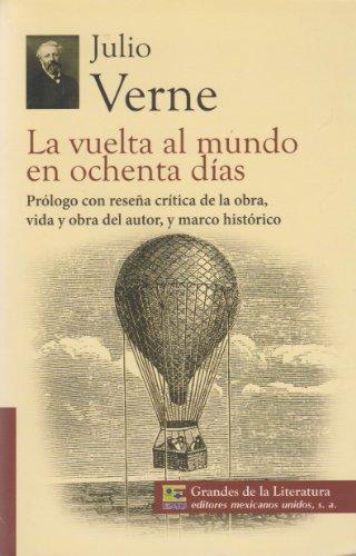 9786071411105: La vuelta al mundo en ochenta dias. Prologo con resena critica de la obra, vida y obra del autor, y marco historico. (Spanish Edition)