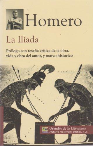 9786071411112: La Iliada. Prologo con resena critica de la obra, vida y obra del autor, y marco historico. (Spanish Edition)