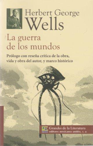 9786071411174: La guerra de los mundos. Prologo con resena critica de la obra, vida y obra del autor, y marco historico. (Spanish Edition)
