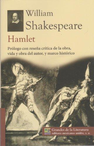 9786071411198: Hamlet. Prologo con resena critica de la obra, vida y obra del autor, y marco historico. (Spanish Edition)