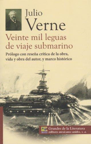 9786071411242: Veinte mil leguas de viaje submarino. Prologo con resena critica de la obra, vida y obra del autor, y marco historico. (Spanish Edition)
