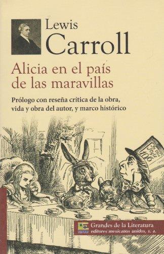 9786071411266: Alicia en el pais de las maravillas. Prologo con resena critica de la obra, vida y obra del autor, y marco historico. (Spanish Edition)