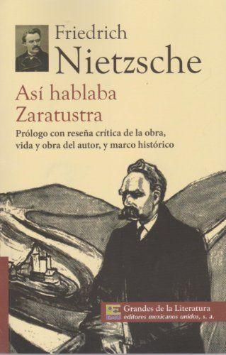 9786071411280: Asi habla Zaratustra. Prologo con resena critica de la obra, vida y obra del autor, y marco historico. (Spanish Edition)