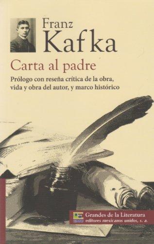 Carta al padre. Prologo con resena critica de la obra, vida y obra del autor, y marco historico. (Spanish Edition) (9786071411327) by Franz Kafka