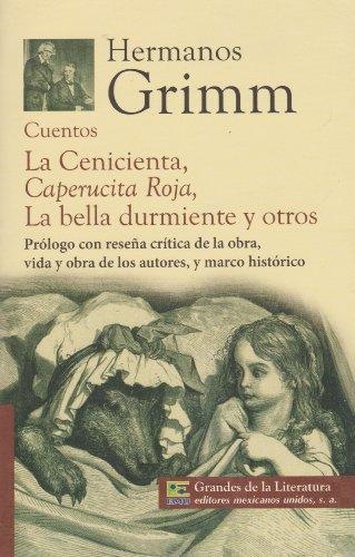 Cuentos. La cenicienta, Caperucita Roja, La bella: Jacobe Grimm; Wilhelm