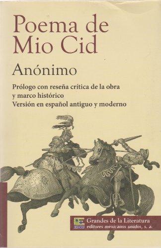 9786071411556: Poema del Mio Cid. Prologo con resena critica de la obra y marco historico. Version en espanol antiguo y moderno. (Spanish Edition)