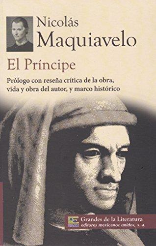 9786071411570: El principe. Prologo con resena critica de la obra, vida y obra del autor, y marco historico. (Spanish Edition)