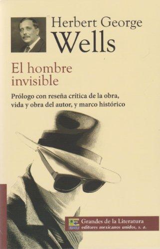 9786071411631: El hombre invisible. Prologo con resena critica de la obra, vida y obra del autor, y marco historico. (Spanish Edition)