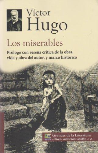 Los miserables. Prologo con resena critica de: Victor Hugo