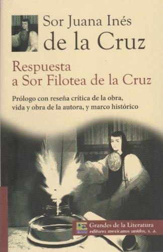 Respuesta a Sor Filotea de la Cruz.: de la Cruz,
