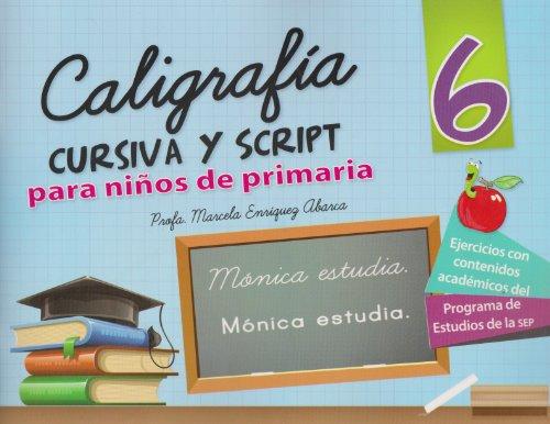 9786071412164: Caligrafia cursiva y script 6 para ninos de primaria (Spanish Edition)