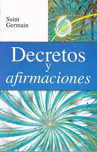 Decretos y afirmaciones (Spanish Edition): Germain, Saint