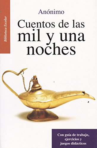 9786071415233: Cuentos de las mil y una noches- Biblioteca Escolar (Spanish Edition)