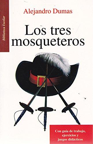 Los tres mosqueteros- Biblioteca Escolar (Spanish Edition): Alejandro Dumas