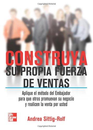 9786071502261: Construya Su Propia Fuerza De Ventas (Spanish Edition)