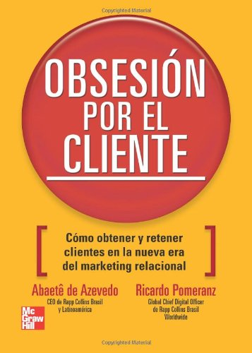 9786071502278: La Obsesión Por El Cliente (Spanish Edition)