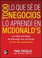 9786071502285: TODO LO QUE SE DE NEGOCIOS LO APRENDI EN MCDONALDS