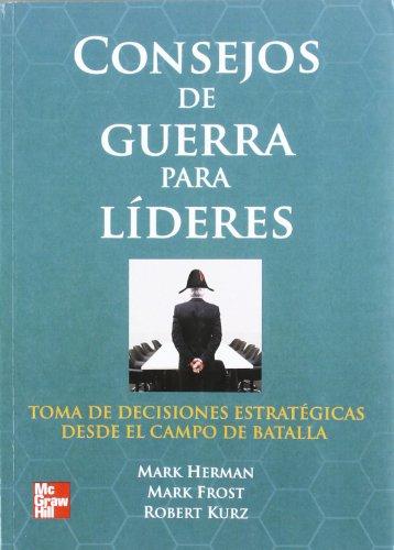 9786071502438: Consejos De Guerra Para Los Líderes (Spanish Edition)