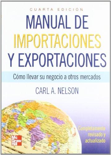 Manual De Importaciones Y Exportaciones 4E (Spanish: Nelson, Carl