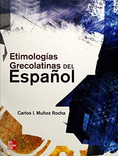 9786071503329: ETIMOLOGÍAS GRECOLATINAS DEL ESPAÑOL
