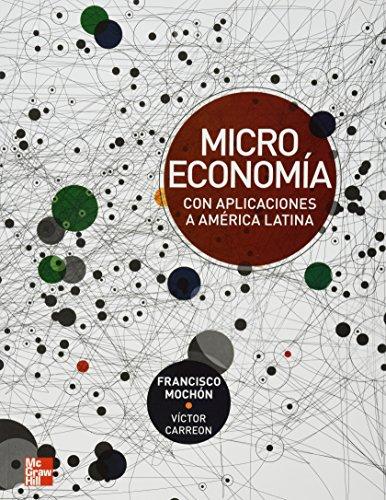 9786071505590: MICROECONOMIA CON APLICACIONES A AMERICA