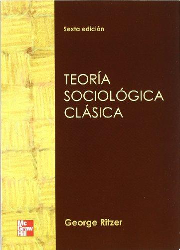 9786071506511: teoria sociologica clasica 6ed
