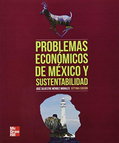 9786071507389: PROBLEMAS ECONOMICOS DE MEXICO Y SUSTENTABILIDAD