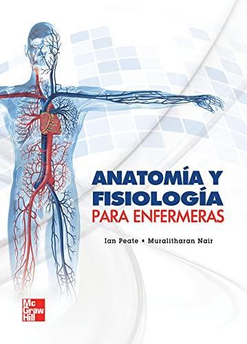 9786071507624: Anatomia Y Fisiologia Para Enfermeras