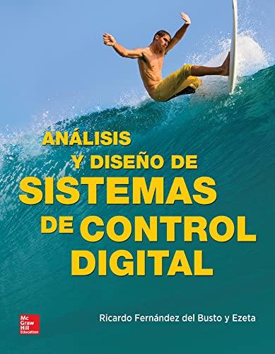 9786071507730: ANALISIS Y DISENO DE SISTEMAS DE CONTROL DIGITAL