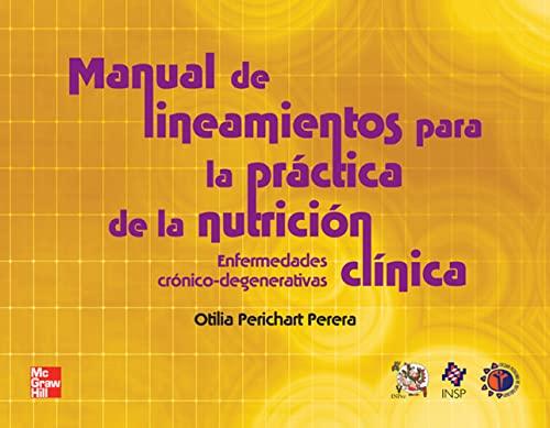 9786071507938: MANUAL DE LIEAMIENTOS PARA LA PRACTICA DE LA NUTRICION CLINI