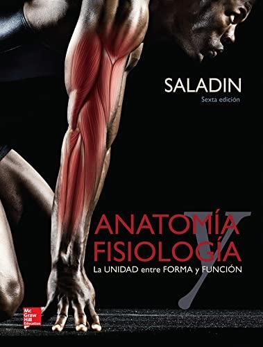 Anatomia y Fisiologia. La unidad entre forma y funcion de Saladin ...