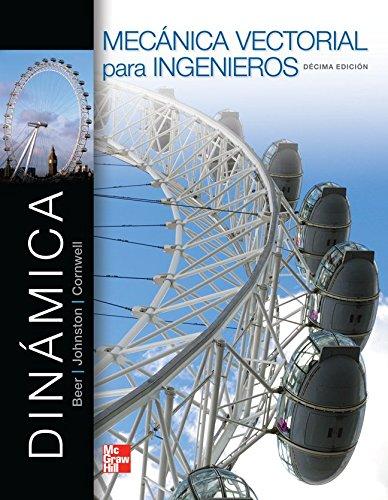 DINAMICA MECANICA VECTORIAL PARA INGENIEROS DINAMICA: Ferdinand Beer; E.