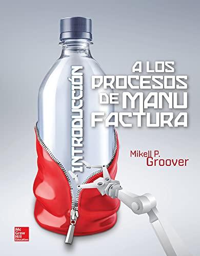 Introducción A Los Procesos De Manufactura: Mikell Groover