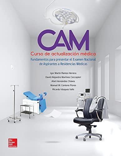 9786071512642: CAM. CURSO DE ACTUALIZACION MEDICA. FUNDAMENTOS PARA PRESENTAR EL EXAMEN NACIONAL DE ASPIRANTES A RESIDENCIAS MEDICAS