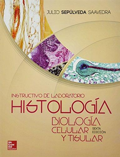 9786071512741: HISTOLOGIA BIOLOGIA CELULAR Y TISULAR. INSTRUCTIVO DE LABORATORIO / 6 ED.